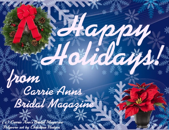 Letter from Editor 12/1, Christina Hedges, Carrie Ann's Bridal Magazine, Happy Holidays